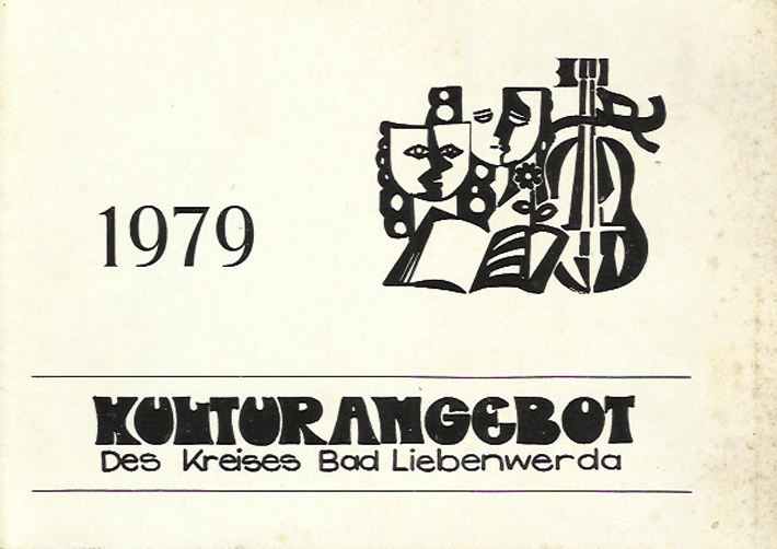 Rolf Eckhardt. 1979 Kulturangebot Des Kreises Bad Liebenwerda. Dresden: VEB Buch, 1979.